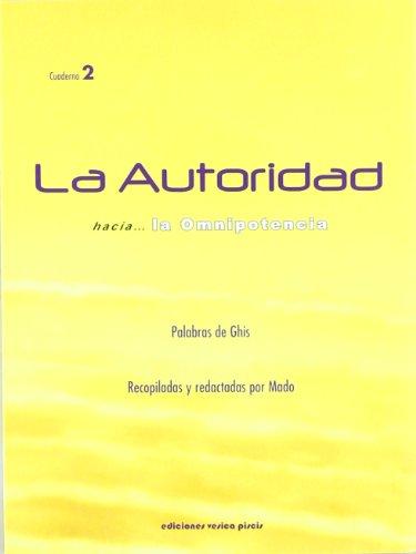 La autoridad hacia-- la omnipotencia (Paperback): Ghislaine Saint-Pierre Lanctot