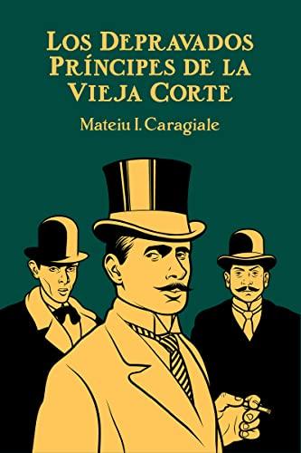 9788493640439: Los depravados principes de la vieja corte / The depraved princes of the old court (Spanish Edition)