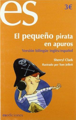 9788493646844: Pequeño Pirata En Apuros, El (esp/ing) (Infantil Juvenil Bilingue)