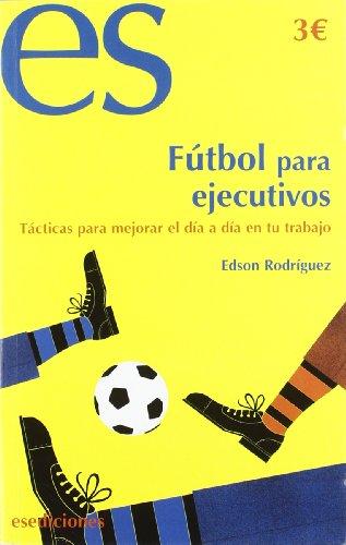9788493646851: Futbol Para Ejecutivos (Crecimiento Personal (es))