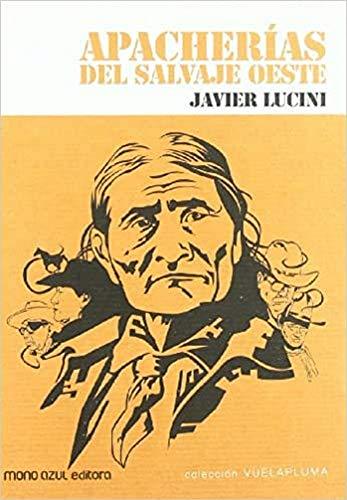 9788493646967: Apacherias Del Salvaje Oeste (Vuelapluma (mono Azul))