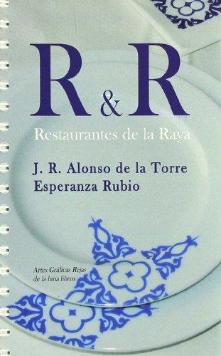 9788493649098: R&R: restaurantes de La Raya