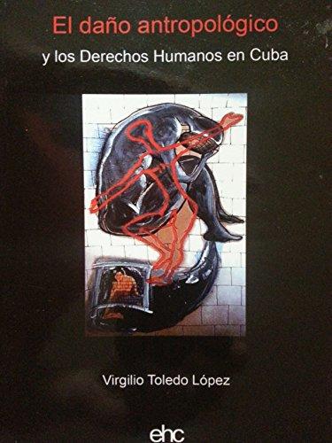 9788493649371: Daño antropologico y los derechos humanos en Cuba, el