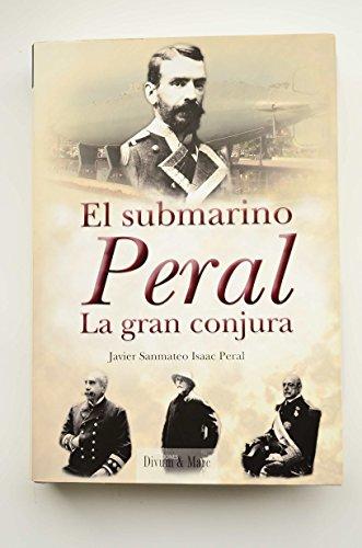 9788493650209: El Submarino Peral. La gran conjura