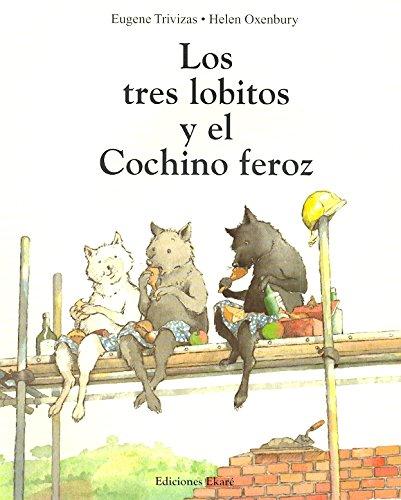 9788493650490: Los tres lobitos y el cochino feroz (LIBROS DE TODO EL MUNDO)