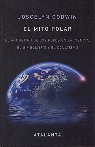 El mito polar (Spanish Edition) (8493651001) by Joscelyn Godwin
