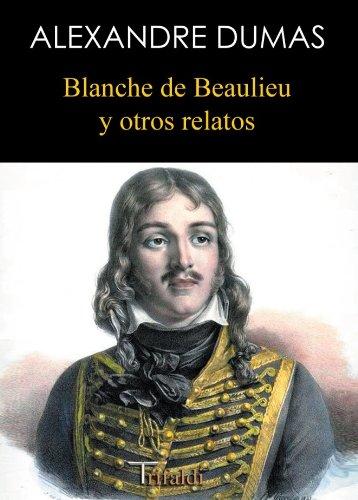 9788493651619: Blanche de beaulieu y otros relatos (Narrativa)
