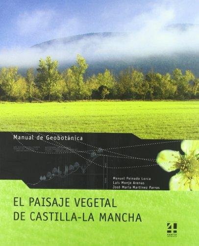 El paisaje vegetal de Castilla-La Mancha : Peinado Lorca, Manuel