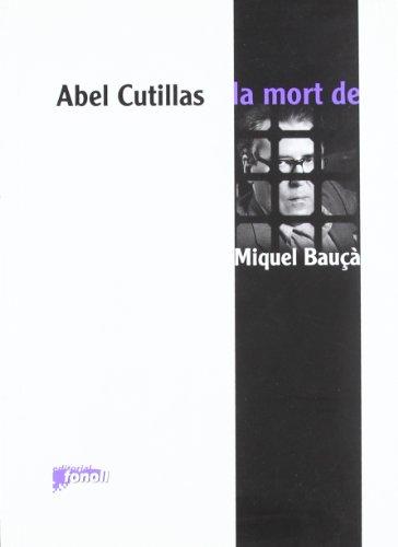 9788493652531: Mort De Miquel Bauca, La (Global)