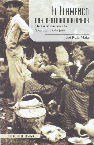 9788493653880: El flamenco, una identidad hibernada : de los moriscos a la zambomba de Jerez