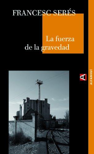 9788493654009: Fuerza De La Gravedad,La (ALFANHUÍ)