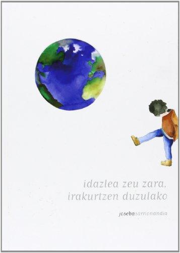 9788493654337: Idazlea Zeu Zara, Irakurtzen Duzulako