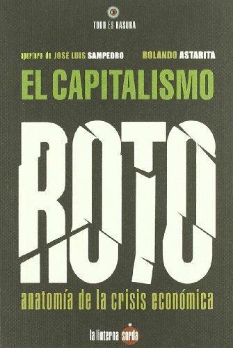 9788493656225: Capitalismo roto, el (Todo Es Basura)