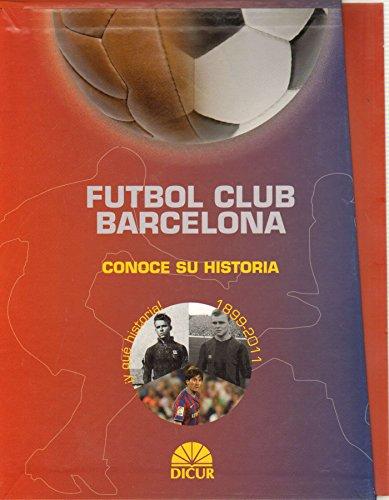 9788493658939: Futbol club Barcelona (1899-2011):conoce su historia (3 vols.)