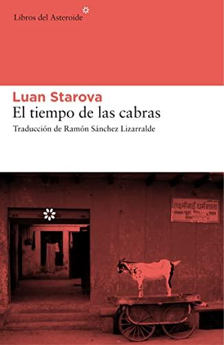 El tiempo de las cabras (Libros del: Starova, Luan