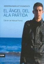9788493660260: Angel Del Ala Partida,El (Now books)