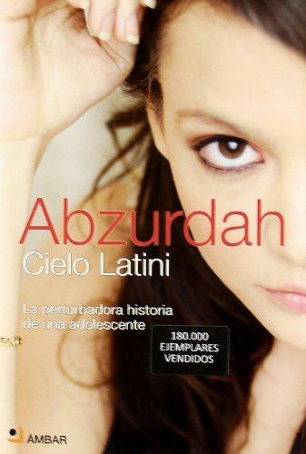 9788493662776: Abzurdah - La Perturbadora Historia De Una Adolescente (No Ficcion (ambar))
