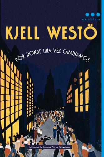 9788493662851: Por donde una vez caminamos (Spanish Edition)