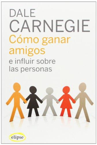 9788493664923: Como Ganar Amigos