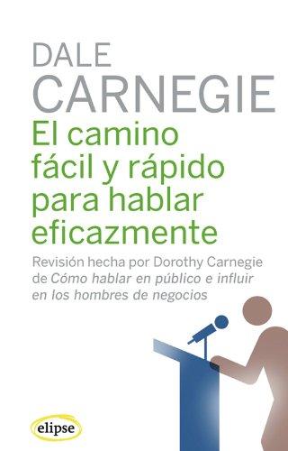 9788493664954: CAMINO FACIL Y RAPIDO PARA HABLAR EFICAZMENTE,EL