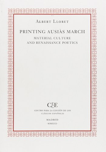 9788493666569: Printing Ausiàs March: Material Culture and Renaissance Poetics (English and Spanish Edition)