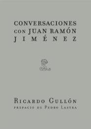 9788493666965: Conversaciones Con Juan Ramon Jim: Prefacio de PEDRO LASTRA (CRITICA LITERARIA)