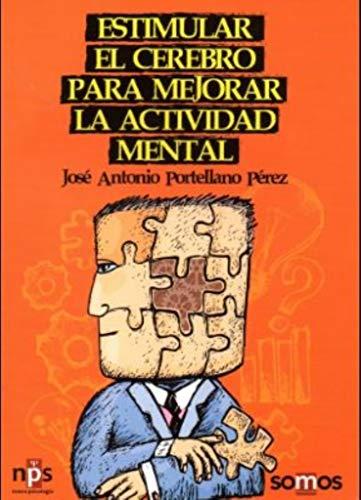 Estimular el cerebro para mejorar la actividad: Portellano Pérez, José