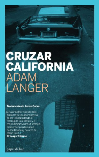 Cruzar California (Papel de Liar) (Spanish Edition): Adam Langer