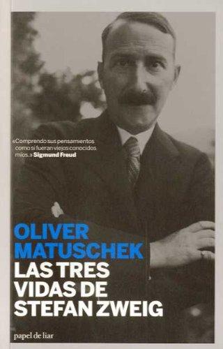 9788493667986: Las tres vidas de Stefan Zweig (papel de liar)