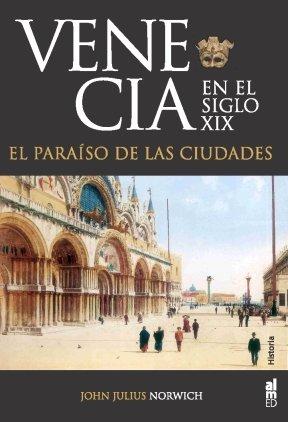 9788493668525: Venecia En El S.Xix El Paraiso De