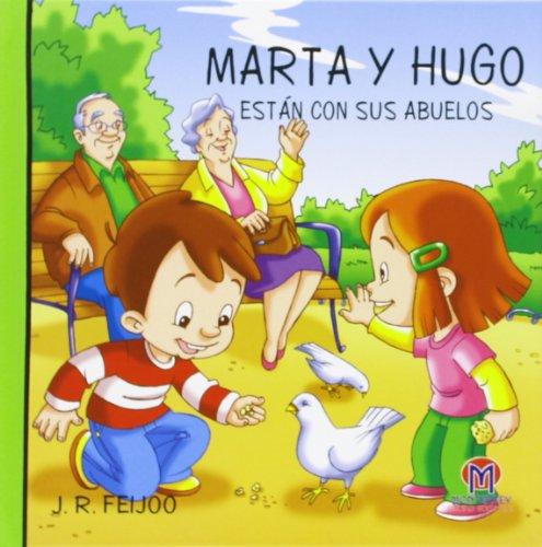 9788493670351: MARTA Y HUGO ESTÁN CON SUS ABUELOS: 8 (Hugo y Marta)