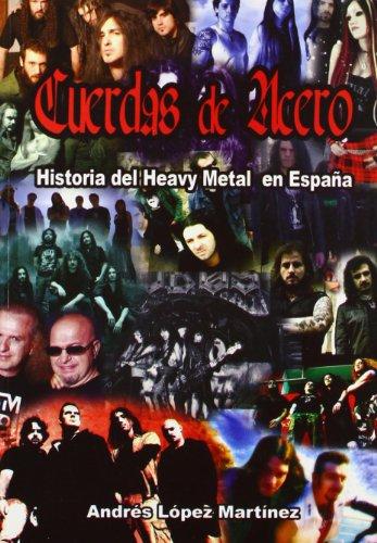 9788493670771: Cuerdas de acero - historia del heavy en España