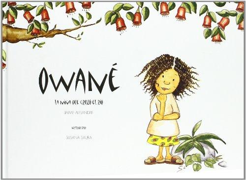 9788493670955: Owané: La niña que cruzó el río (Alameda)