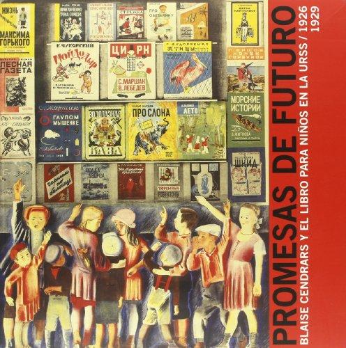 9788493671495: Promesas de futuro: blaise cendrars y los libros para niños en la urss (1926-1928) (esp-fra-ing)