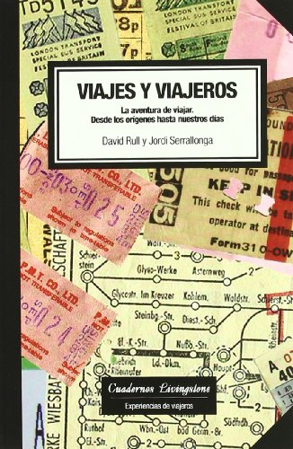 9788493672232: Viajes y viajeros/ Trips and Travelers: La aventura de viajar, desde los origenes hasta nuestros dias/ The Adventures of Traveling, from the Early Times to Now (Spanish Edition)
