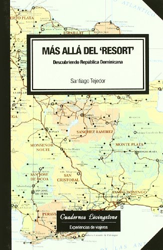 9788493672256: Mas alla del resort/ Further than the Resort: Descubriendo Republica Dominicana/ Discovering Dominican Republic (Spanish Edition)