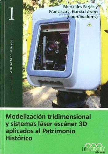 9788493673208: Modelización tridimensional y sistemas láser escáner 3D aplicados al patrimonio histórico