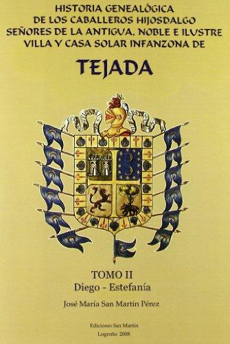 9788493673826: Historia Genealogica(Ii) de Los Señores de Tejada. de Los Caballeros Hijosdalgo Señores de la Antigua,Noble,Ilustre Villa y C