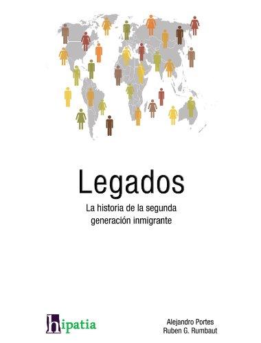 Legados: La historia de la segunda generacion: Portes, Alejandro