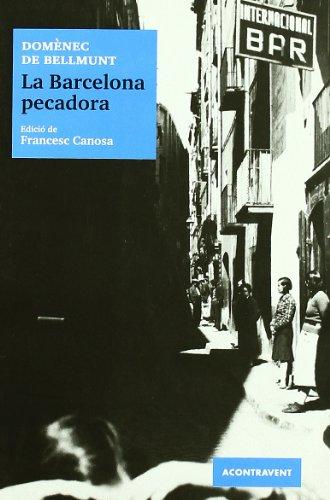 9788493676520: La Barcelona pecadora (Periodisme)