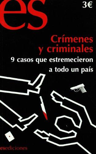 9788493677329: Crimenes y criminales. 9 casos que estremecieron a todo un pais