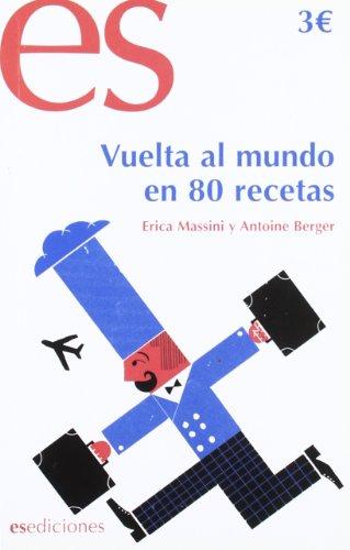 9788493677367: Vuelta Al Mundo En 80 Recetas (Gastronomia)