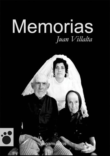 Memorias / Memoirs: Villalta, Juan