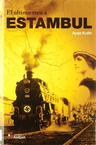 9788493678463: Ultimo Tren A Estambul, El (Narrativa (ambar))
