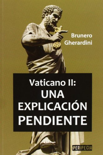 9788493678760: Vaticano II: una explicacion pendiente (Peripecia (gaudete))