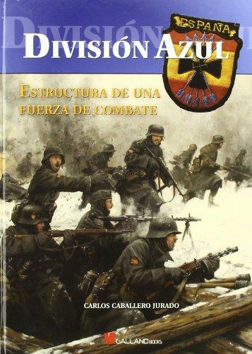 9788493680435: Division Azul. Estructura de una fuerza de combate
