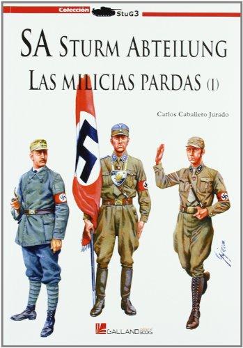 9788493680473: Sa sturm abteilung - las milicias pardas I (Stug3 (galland Books))