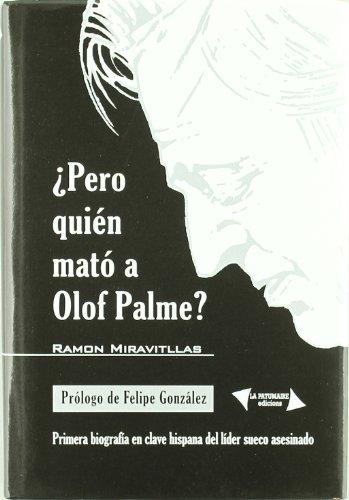 9788493681524: PERO QUIEN MATO A OLAF PALME?