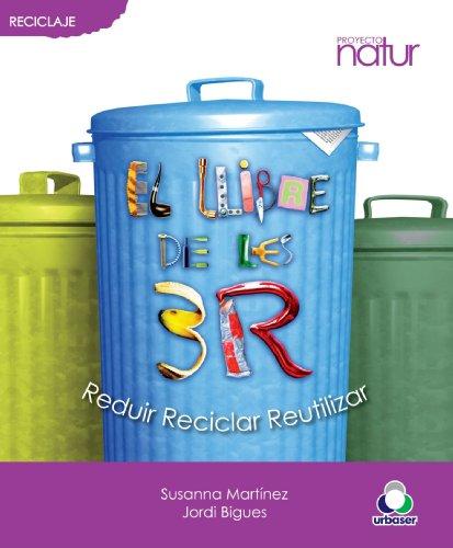 9788493683207: El Llibre De Les 3R. Reduir, Reciclar I Reutilitzar (Catalan Edition)