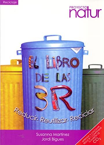 9788493683269: El libro de las 3R. Reducir, reutilizar y reciclar. Aprende a calcular, reducir y compensar tu emision de CO2 (Spanish Edition)
